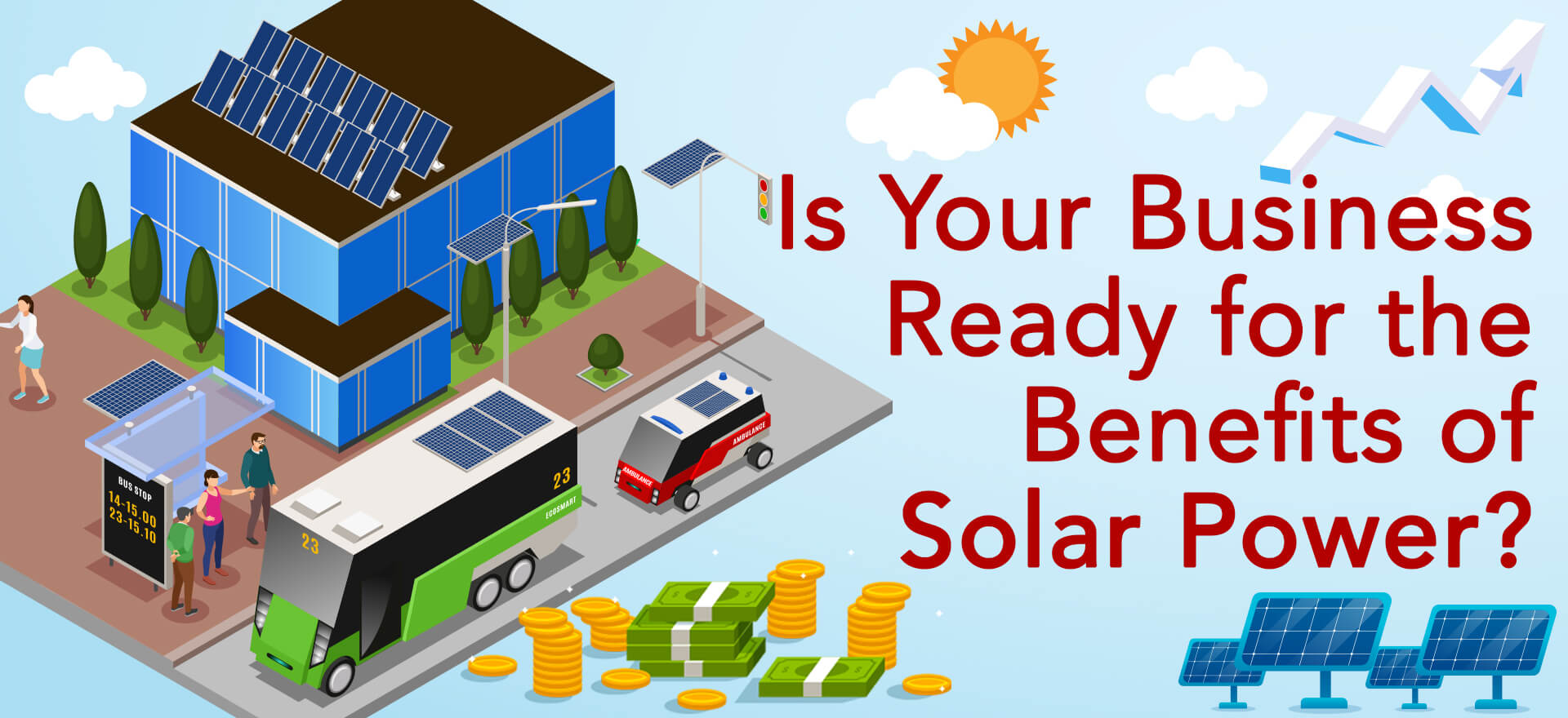 Is Your Business Ready for the Benefits of Solar Power?